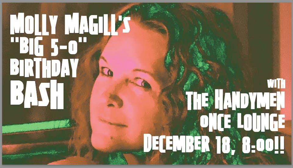 Molly MaGill's Big 5-0 Birthday Bash with The Handymen