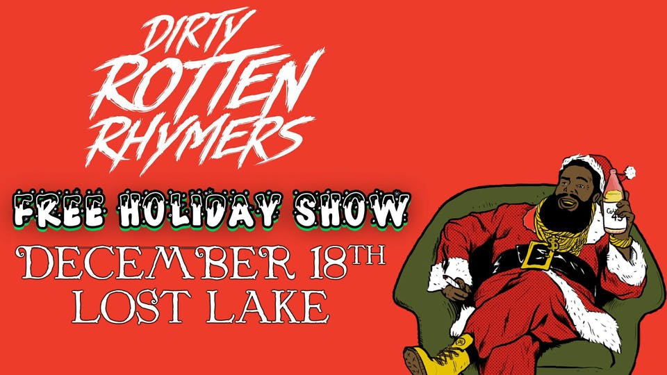 Dirty Rotten Rhymers - FREE HOLIDAY SHOW!