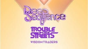 Deep Sequence with Trouble in the Streets and Wisdomtraders