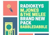 Radiokeys, M Jones & the Melee, Brand New Pack, Babble Dabble
