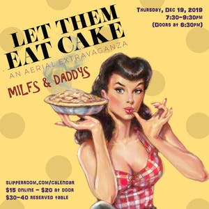 Let Them Eat Cake! MILFs & Daddys