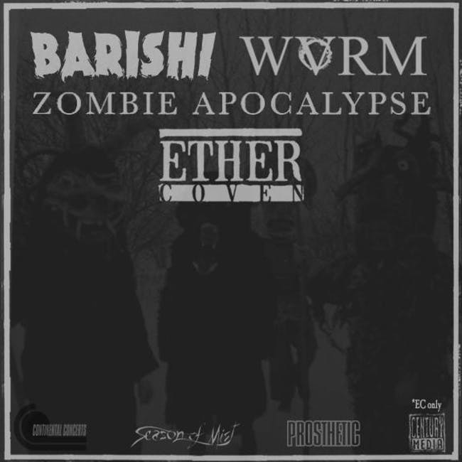 Barishi, Ether Coven, WVRM, Zombie Apocalypse
