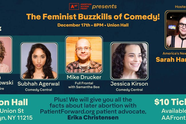 Abortion Access Front Presents: Feminist Buzzkills of Comedy