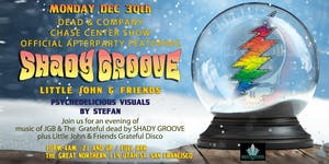 Shady Groove w/ Little John & Friends –Dead & Company Official Afterparty