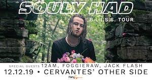 Souly Had - B.L.I.S.S. Tour w/ 12AM, Foggieraw, Jack Flash