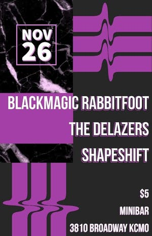 BlackMagic Rabbit Foot /  The  Delazers / Shapeshift