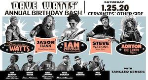 Dave Watts' Bday Bash ft. Dave Watts, Jason Hann, Ian Neville + Many More