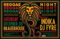 Reggae Night with IndiKa & DJ FyRe  at Brauer House