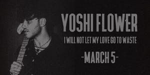 Yoshi Flower - I Will Not Let My Love Go To Waste (Live)
