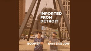 Imported From Detroit feat. Boomer + Eastside Jon (Funk Night Records)