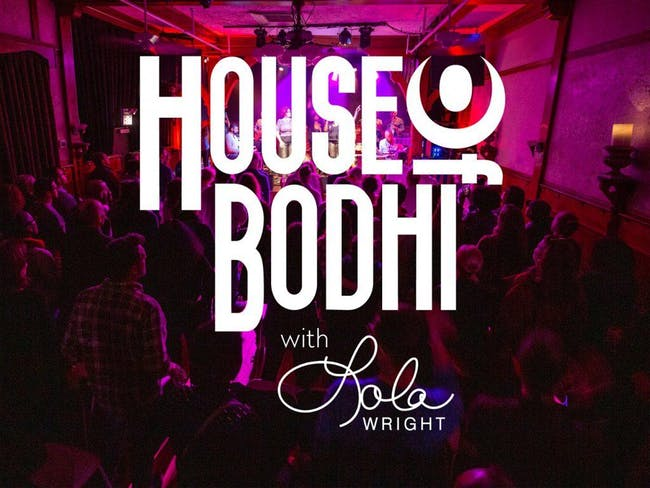 House of Bodhi with Lola Wright