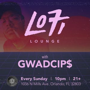 LoFi Lounge with Gwadcip$ every Sunday at Lil Indie's