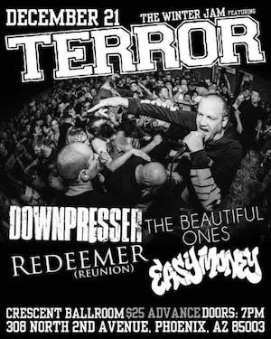 TERROR + DOWNPRESSER + THE BEAUTIFUL ONES + REDEEMER + EASY MONEY