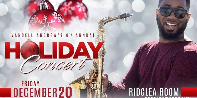 Vandell Andrew's 6th Annual Holiday Concert!