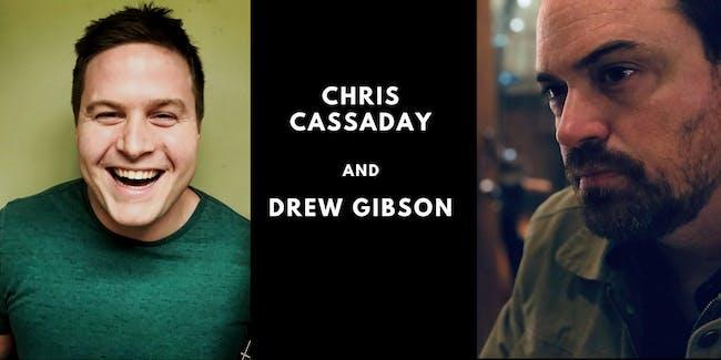 Chris Cassaday & Drew Gibson