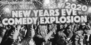 The 3rd Annual HellaFunny New Years Eve Comedy Explosion!
