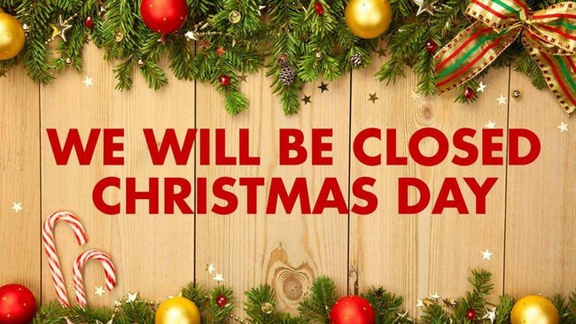 CLOSED for Christmas Day Happy Holidays