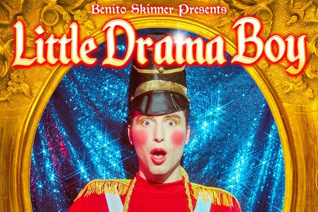 Benito Skinner Presents: LITTLE DRAMA BOY