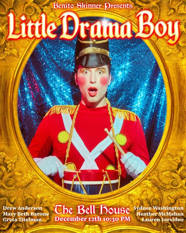 Benito Skinner Presents: LITTLE DRAMA BOY