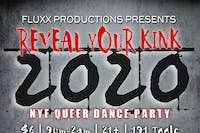 Reveal Your Kink 2020: New Years Eve Queer Dance Party @ 191 Toole