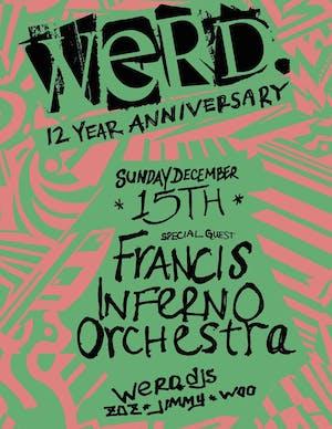 WERD. 12 YEAR w/ Francis Inferno Orchestra