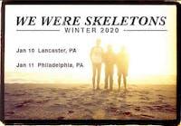 We Were Skeletons ~ Capacities ~ Everywhen ~ Soul Glo