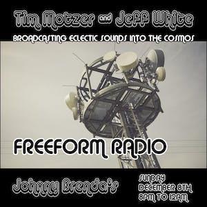 FREEFORM RADIO with DJs Tim Motzer and Jeff White