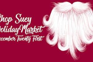 Chop Suey Holiday Market