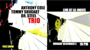 Anthony Cole, Tommy Shugart, & Dr. Steel Trio