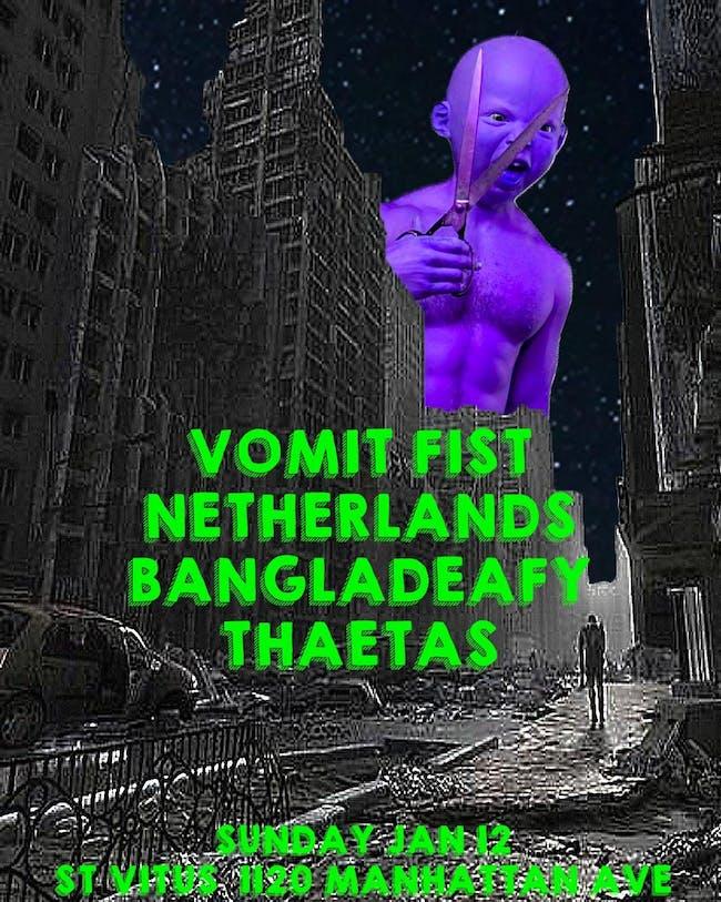 Vomit Fist, Netherlands, Bangladeafy, Thaetas