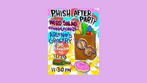 PHISH AFTERPARTY featuring Nerd Salad and Chameleonize