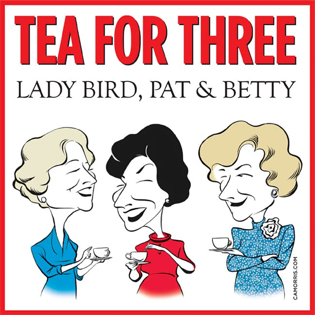 Tea for Three: Lady Bird, Pat & Betty