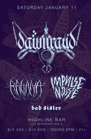 Dawn Ray'd, Ragana, Impulse Noise, Bad Sister
