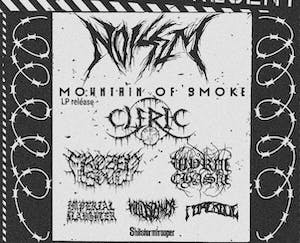 NOISEM • MOUNTAIN OF SMOKE • Cleric • Frozen Soul  & more . . .