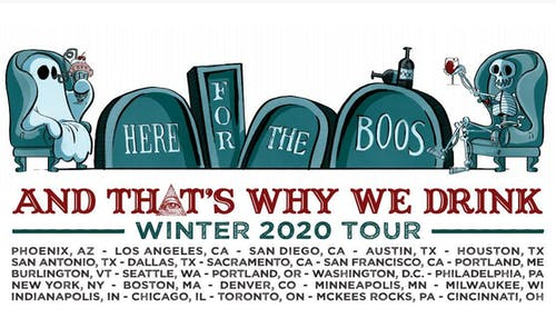 And That's Why We Drink: Here for the Boos Tour!