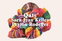 Qats / Sara Jean Kelley / Peyton Rodeffer