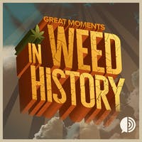 Great Moments in Weed History with Special Guest: Ben Sinclair