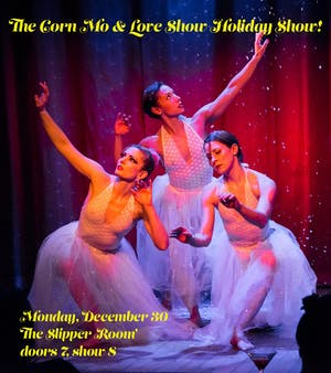 The Corn Mo & Love Show New Years Eve Eve Show!
