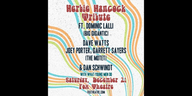 HERBIE HANCOCK TRIBUTE feat. MEMBERS OF BIG GIGANTIC, THE MOTET & MORE