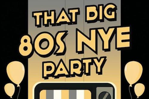 That Big 80's NYE Party