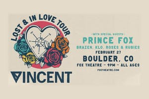 VINCENT with PRINCE FOX, BRAZEN, KLO, ROSES & RUBIES