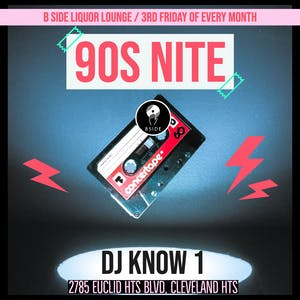 90'S Night at B Side Lounge with DJ KNOW 1