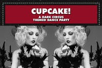 CUPCAKE! 8 Year Anniversary! [A Dark Circus Themed Dance Party]