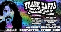 Frank Zappa's Bday Party: Celebrating Zappas Music w/ Steely Dead, Marafiki