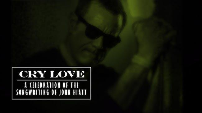 Mick Sterling Presents Cry Love: The Songs of John Hiatt