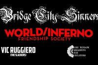 The Bridge City Sinners, World/Inferno Friendship Society and Vic Ruggerio