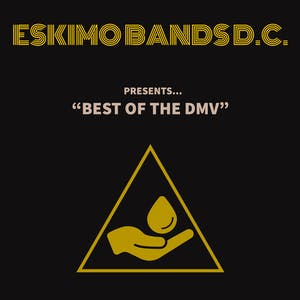 Eskimo Bands D.C. Presents Best of The DMV