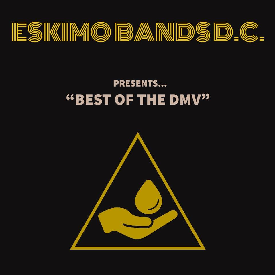 Eskimo Bands D.C. Presents Best of The DMV