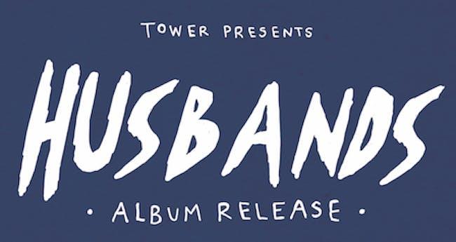Husbands - Album Release Show