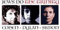 Jews Do the Trinity: Cohen / Dylan / Simon